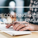 Recovering From Blogger Burnout
