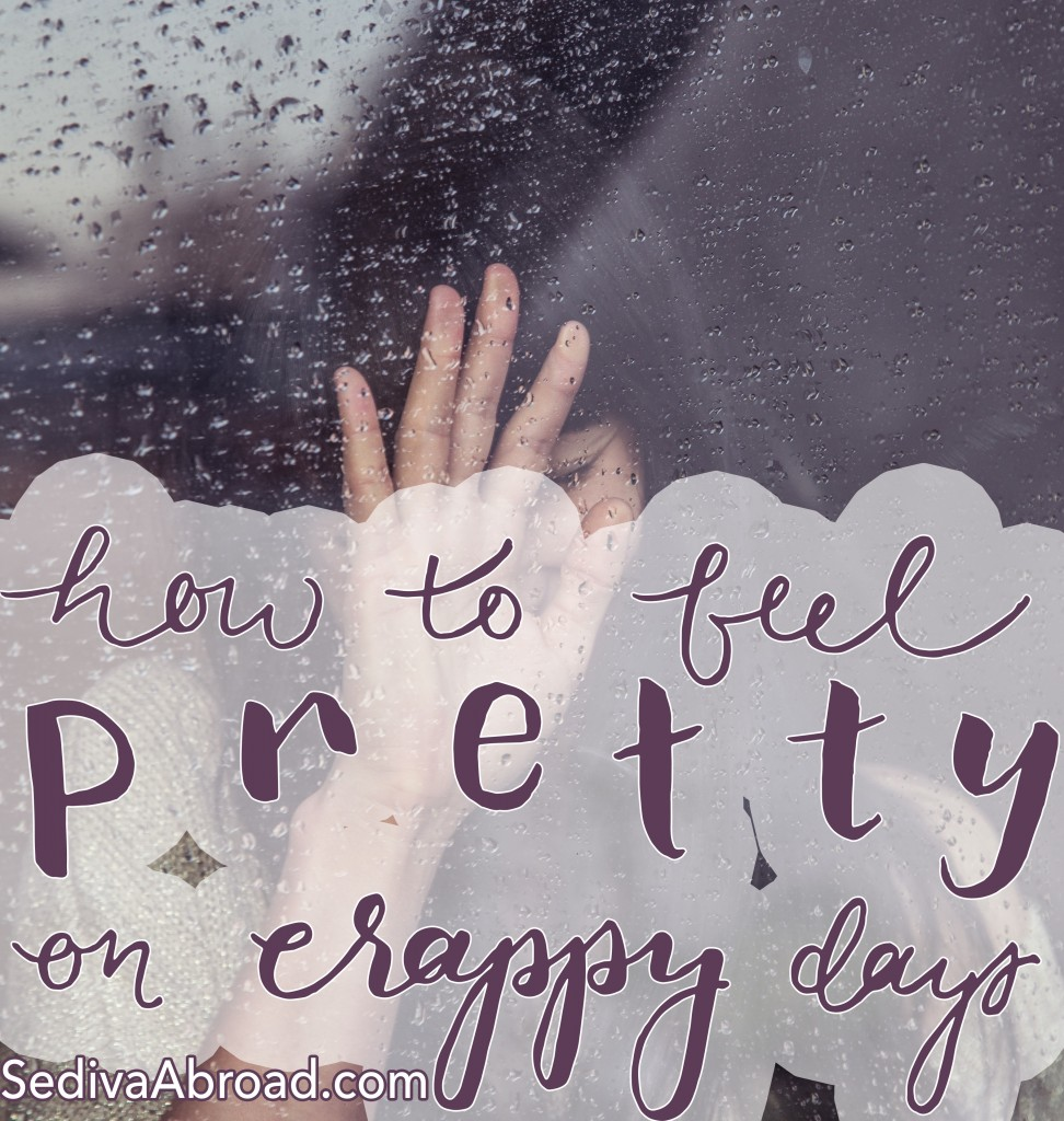 Guest Post: How to Feel Pretty on Crappy Days