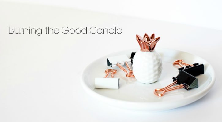Burning the Good Candle