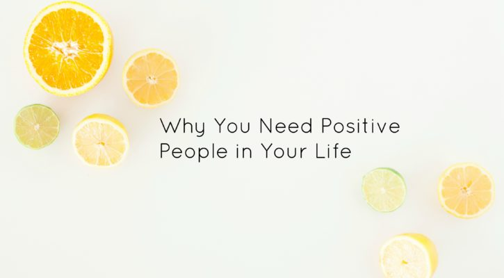 Why You Need Positive People in Your Life