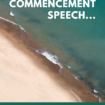If I Wrote a Commencement Speech…