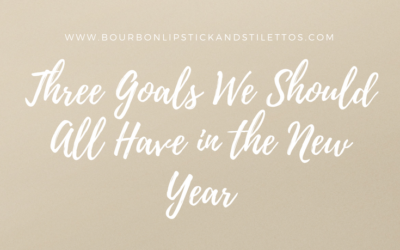 Three Goals We Should All Have in the New Year