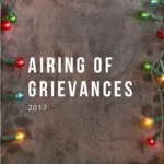 Airing of Grievances: 2017 Edition