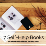 Seven Self-Help Books for People Who Don't Like Self-Help Books